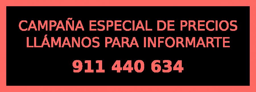 CAMPAÑA ESPECIAL DE PRECIOS LLÁMANOS PARA INFORMARTE
